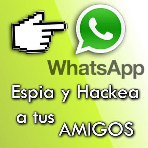 hackear el whatsapp de tus amigos