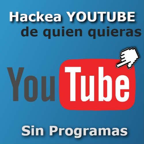 hackear youtube sin programas